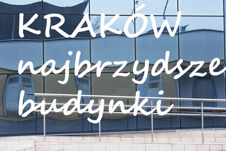krakow-najbrzydsze-budynki-1
